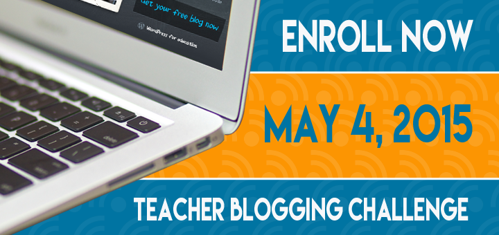 edublogs teacher challenge 2015. picture of computer with the date may 4, 2105 and the words enroll now.