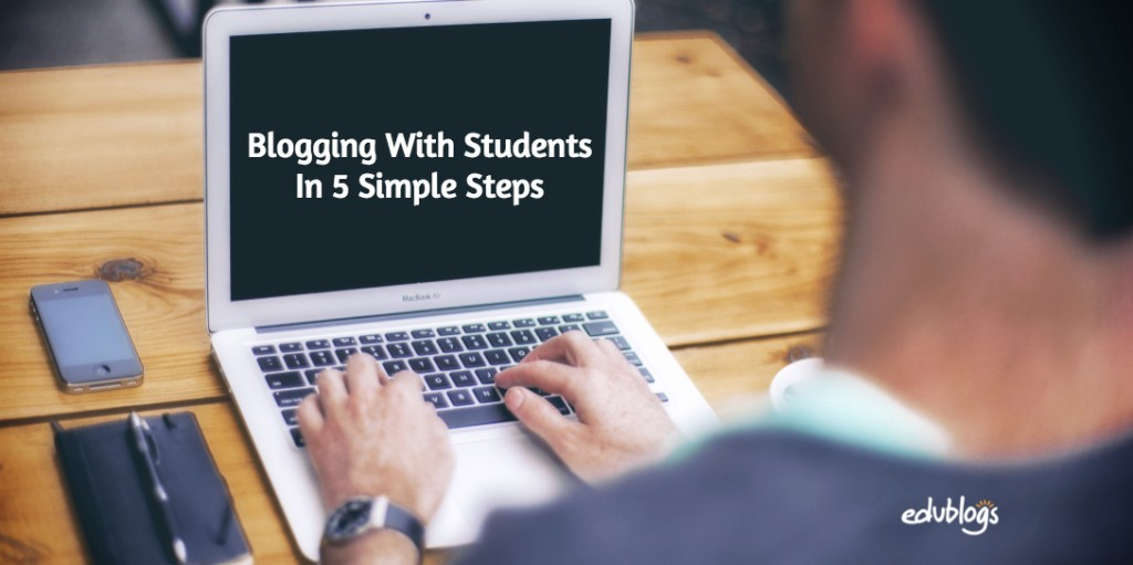 Blogging With Students In 5 Simple Steps