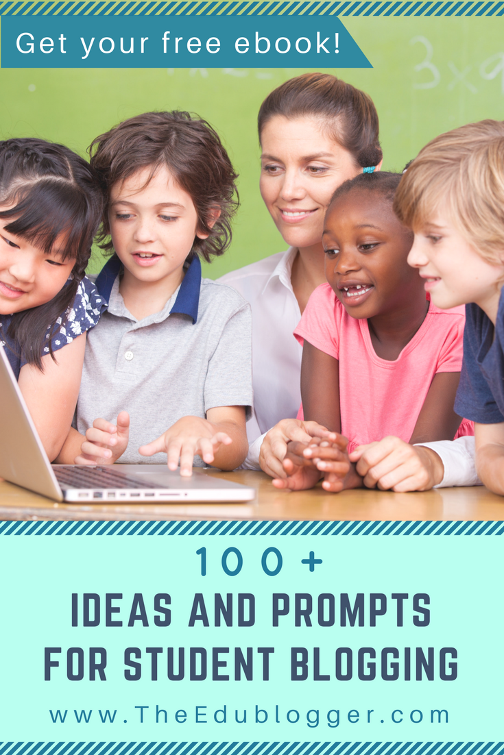 100 ideas and prompts for student blogging the edublogger