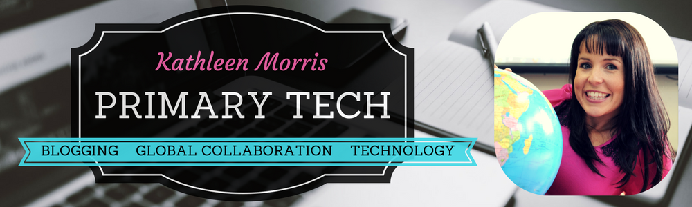 Primary Tech Blog by Kathleen Morris