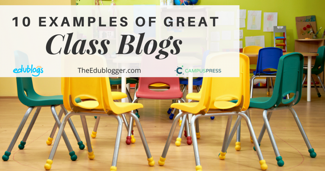 10 Examples of Great Class Blogs that use Edublogs CampusPress or WordPress | Primary Elementary Middle High School