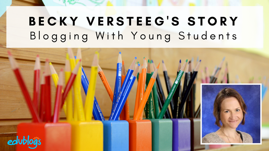 Grade Two Teacher Becky Versteeg describes how she blogs with her young students