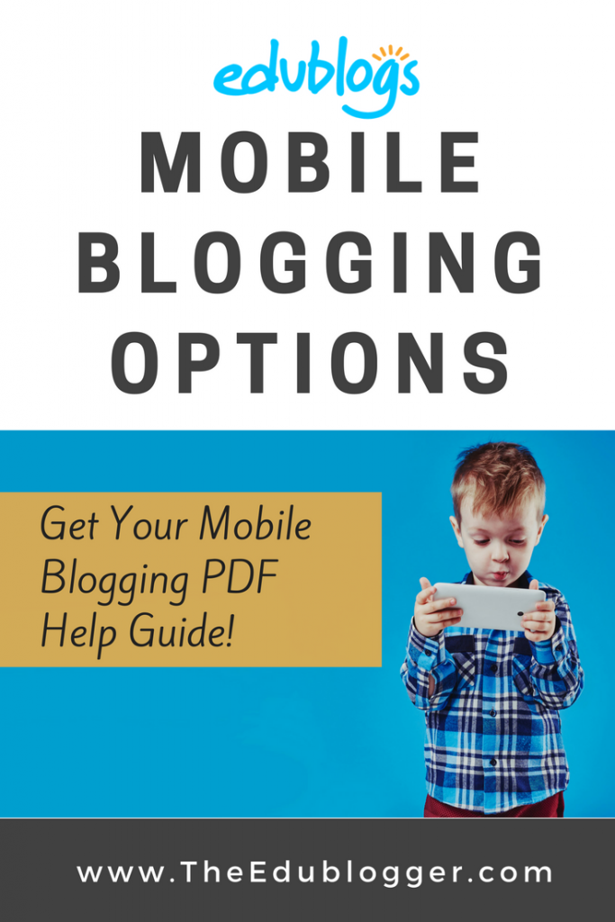 Mobile Blogging Options and a Printable PDF Cheat Sheet | Edublogs WordPress