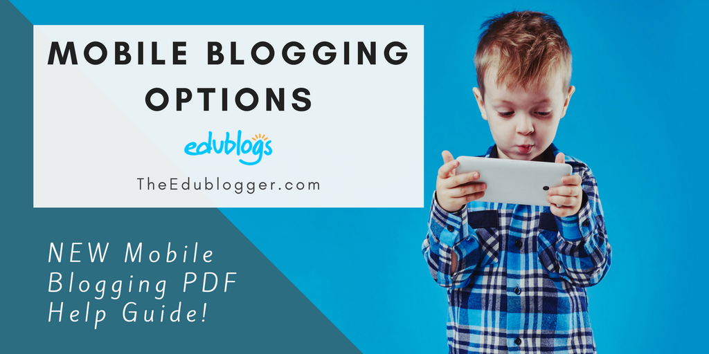 We explore options for blogging on your mobile device | Edublogs
