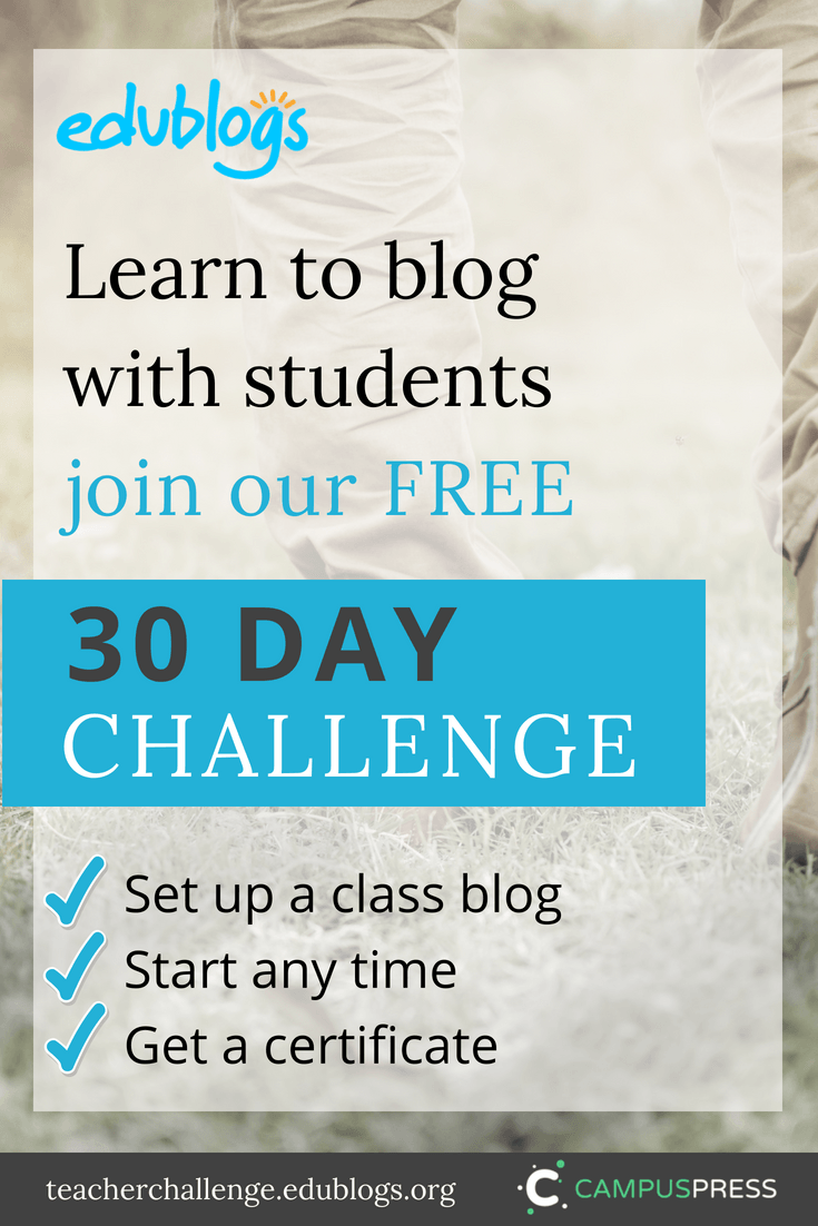 We're excited to kick-start a brand new 30 Day Challenge for educators who want to learn how to set up a class blog and blog with students. Sign up today!