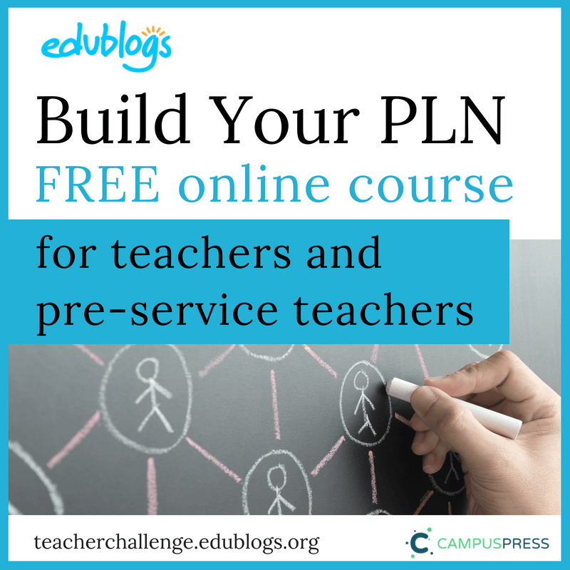 Build Your PLN Teacher Challenge Edublogs