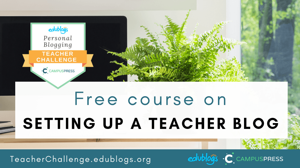 Does setting up your own teacher blog appeal to you? We have just updated our free 10 step self-paced course on personal blogging!