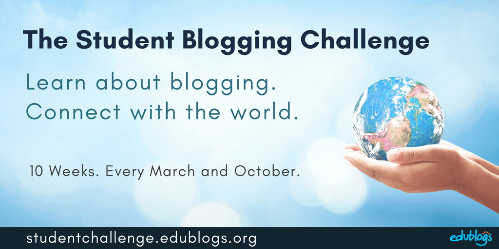 Student Blogging Challenge: Learn about blogging, connect with the world