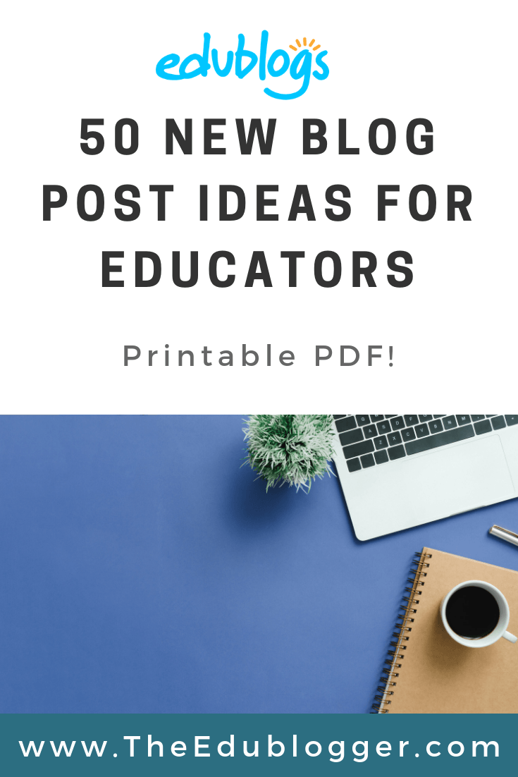 50 New Blog Post Ideas For Educators – The Edublogger