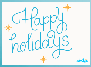 Happy holidays from Edublogs