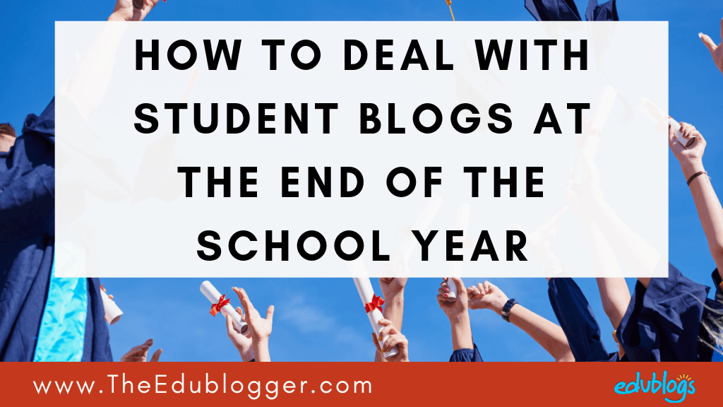 Wondering what to do with your student blogs or class blog at the end of the school year? There are a number of options which we explain in this post. The Edublogger